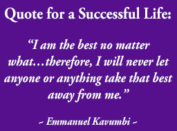 Quote for a Successful Life by Emmanuel Kavumbi