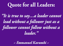 Quote for all Leaders by Emmanuel Kavumbi